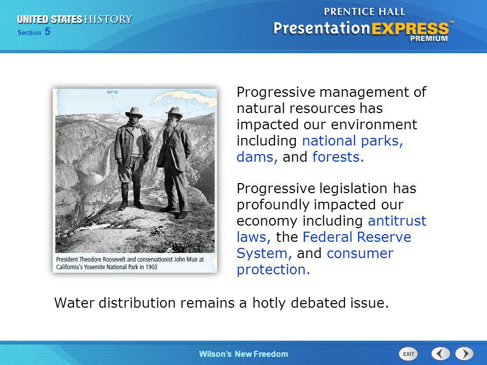 Progressive management of natural resources has impacted our environment including national parks, dams, and forests.