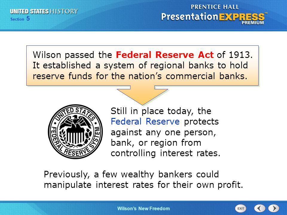 Wilson passed the Federal Reserve Act of 1913