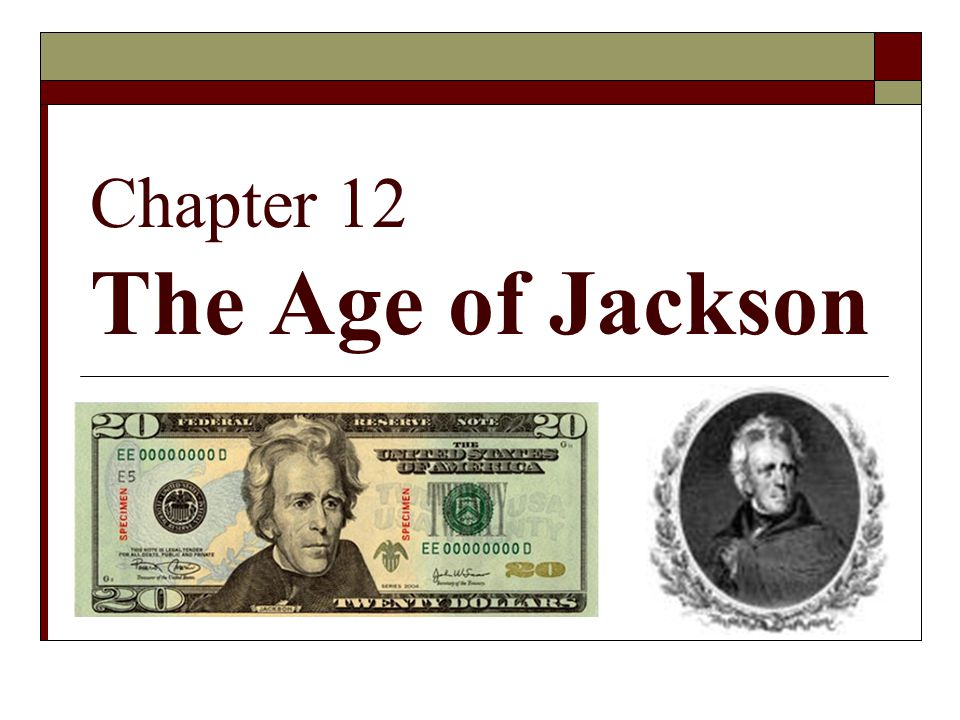 Chapter 12 The Age of Jackson
