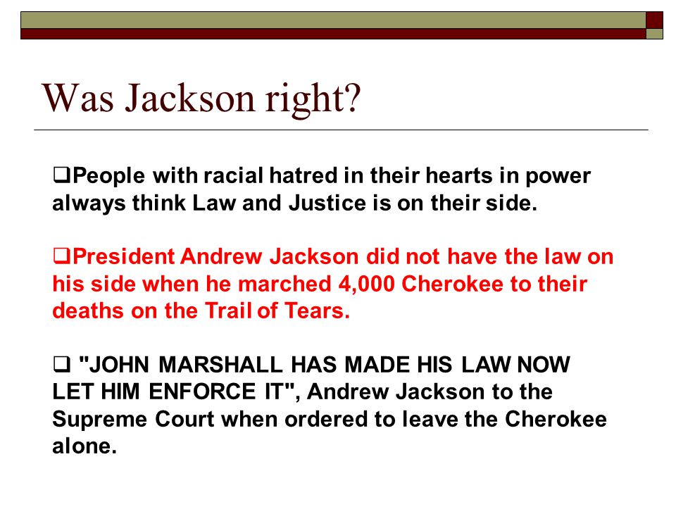 Was Jackson right People with racial hatred in their hearts in power always think Law and Justice is on their side.