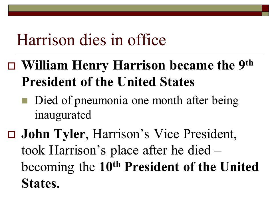 Harrison dies in office