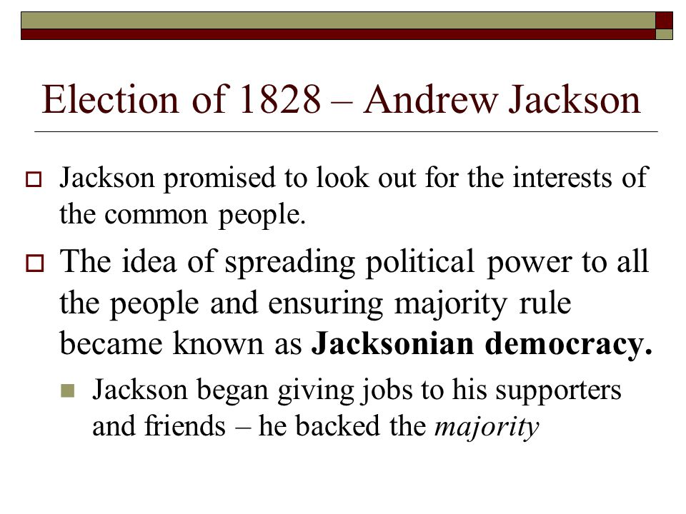 Election of 1828 – Andrew Jackson