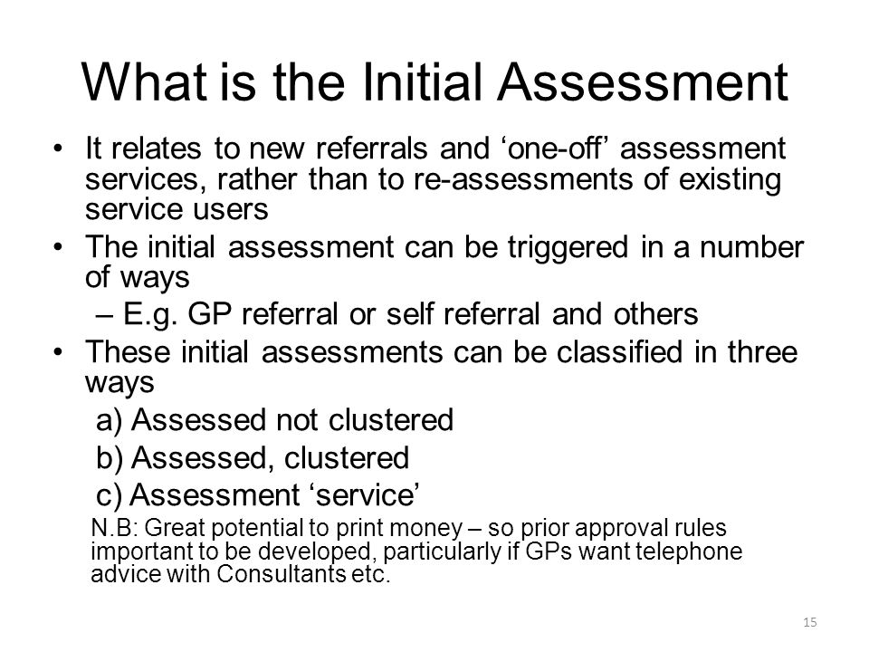 What is the Initial Assessment