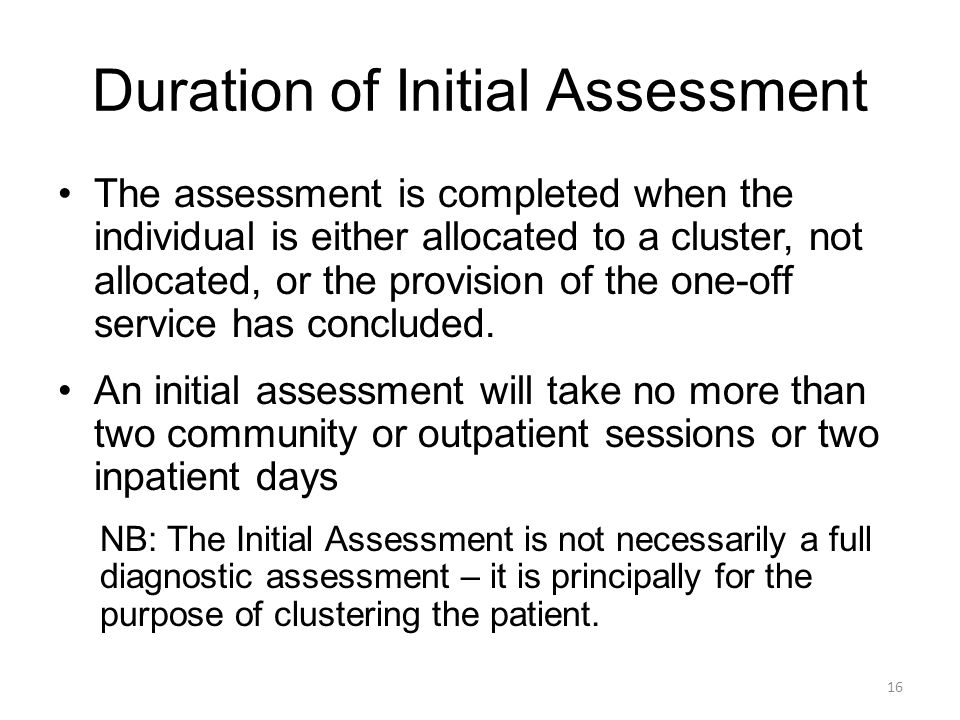 Duration of Initial Assessment