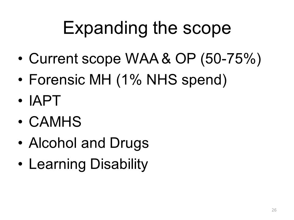 Expanding the scope Current scope WAA & OP (50-75%)