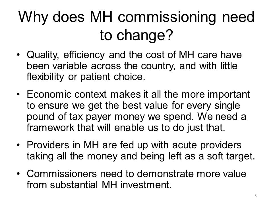 Why does MH commissioning need to change