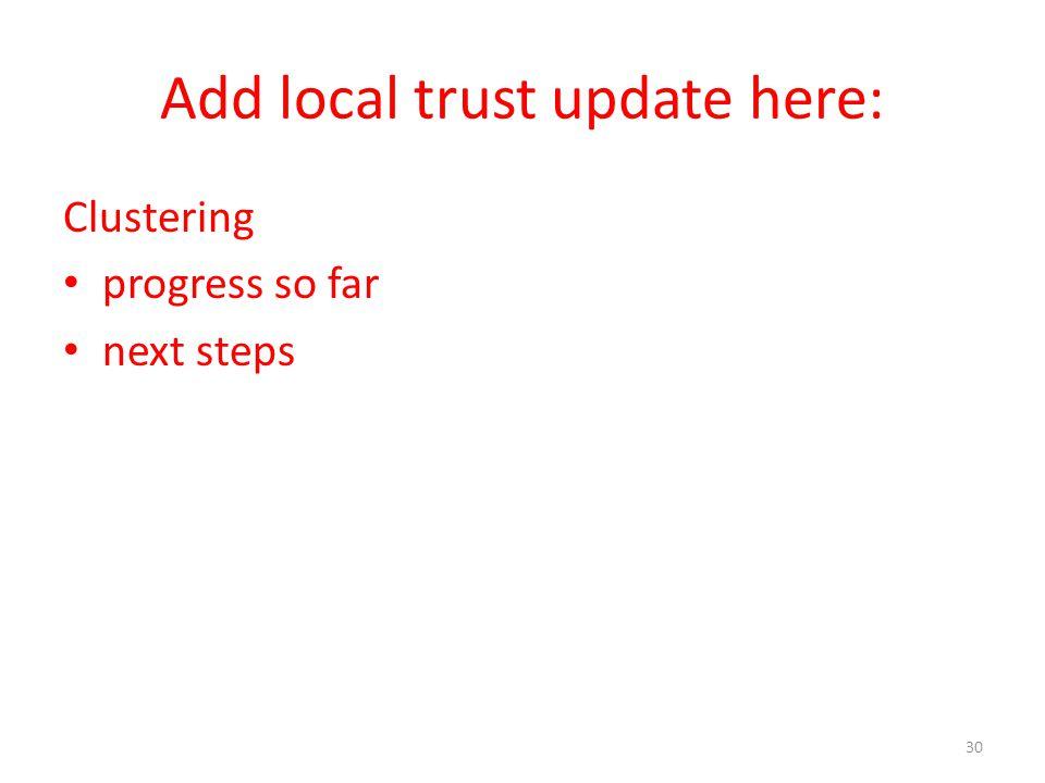 Add local trust update here: