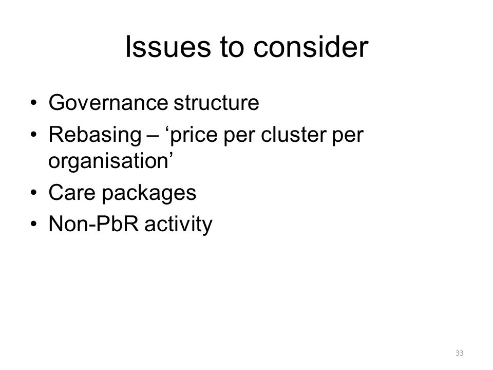 Issues to consider Governance structure