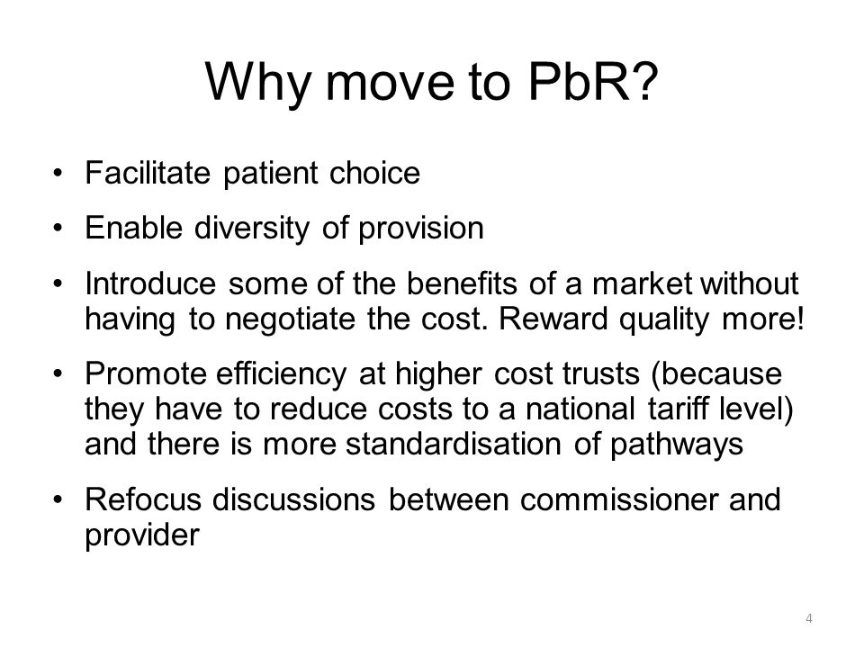 Why move to PbR Facilitate patient choice