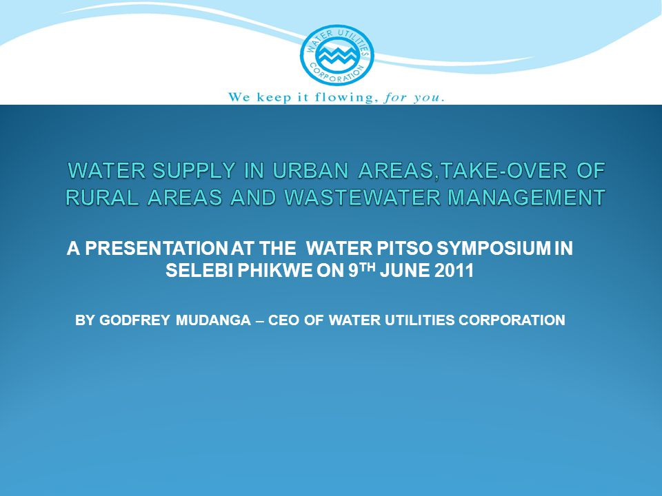 BY GODFREY MUDANGA – CEO OF WATER UTILITIES CORPORATION