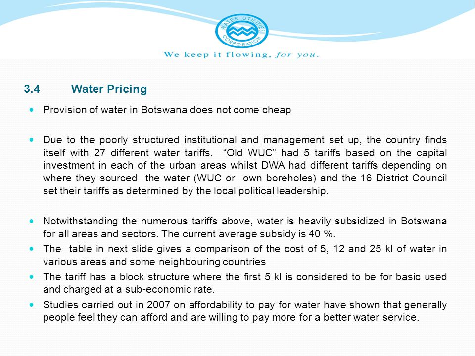 3.4 Water Pricing Provision of water in Botswana does not come cheap