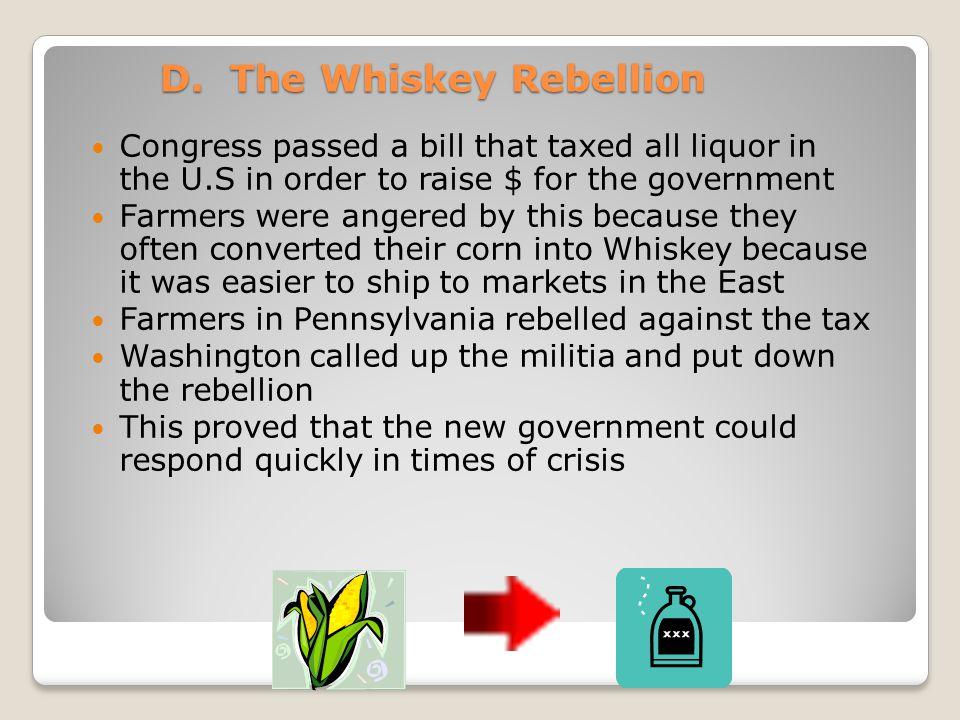 D. The Whiskey Rebellion