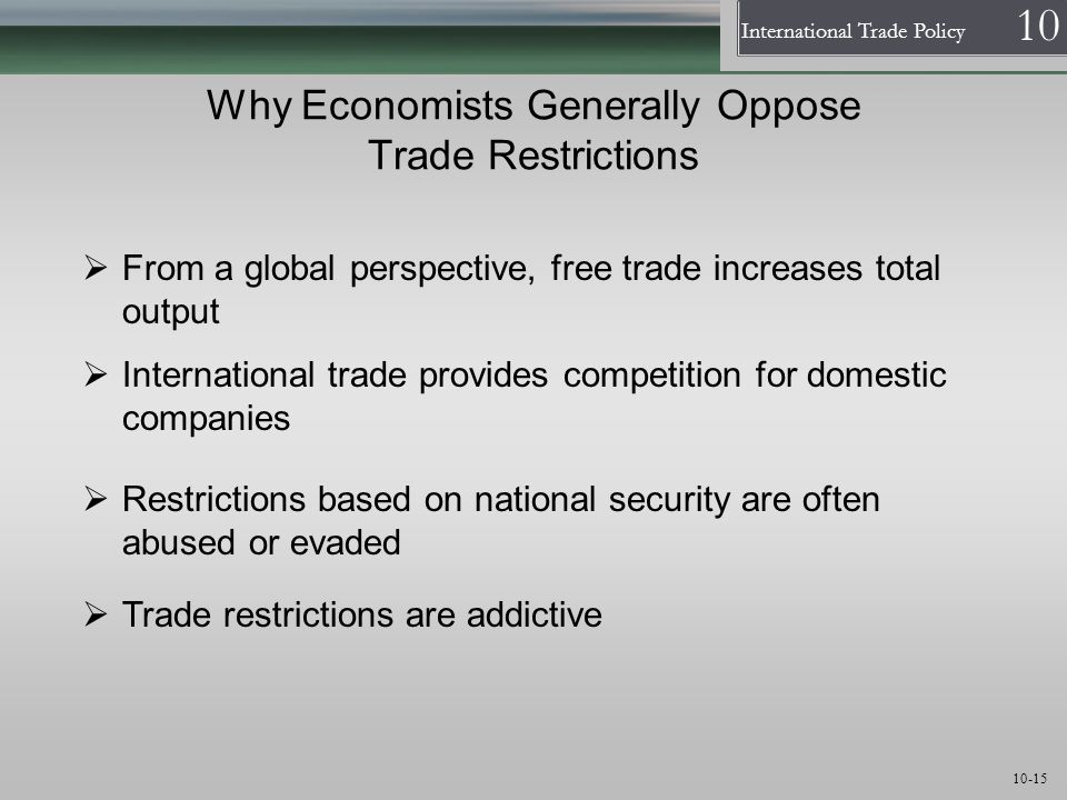 Why Economists Generally Oppose Trade Restrictions