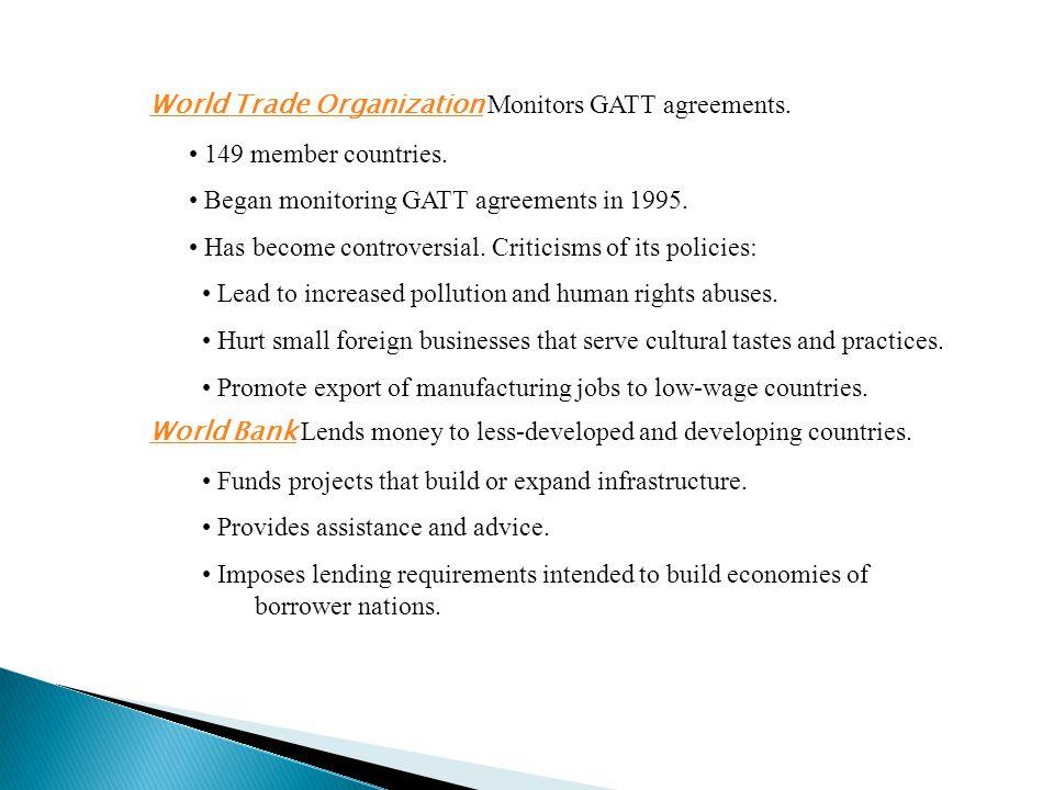 World Trade Organization Monitors GATT agreements.