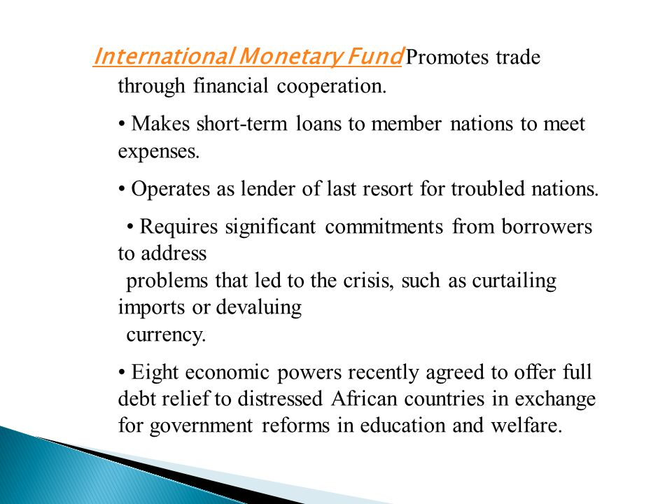 International Monetary Fund Promotes trade through financial cooperation.
