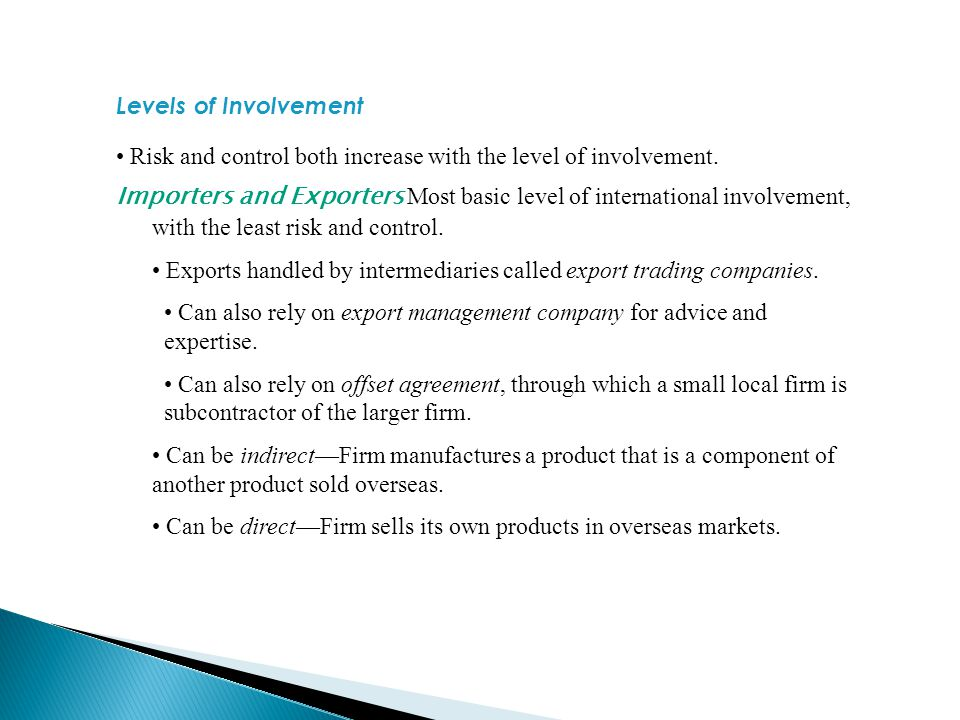 Levels of Involvement • Risk and control both increase with the level of involvement.