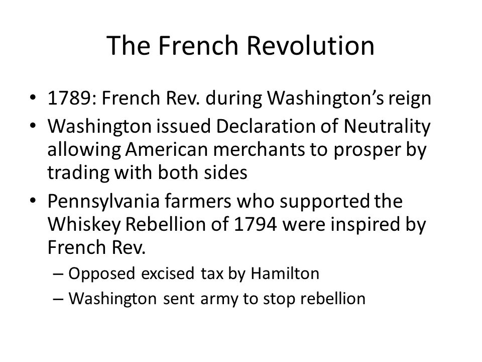 The French Revolution 1789: French Rev. during Washington's reign