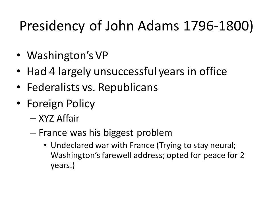Presidency of John Adams 1796-1800)
