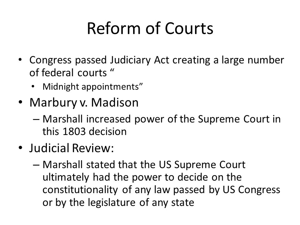 Reform of Courts Marbury v. Madison Judicial Review: