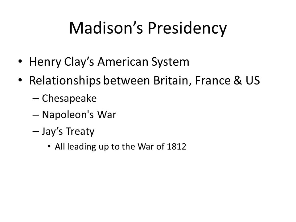 Madison's Presidency Henry Clay's American System
