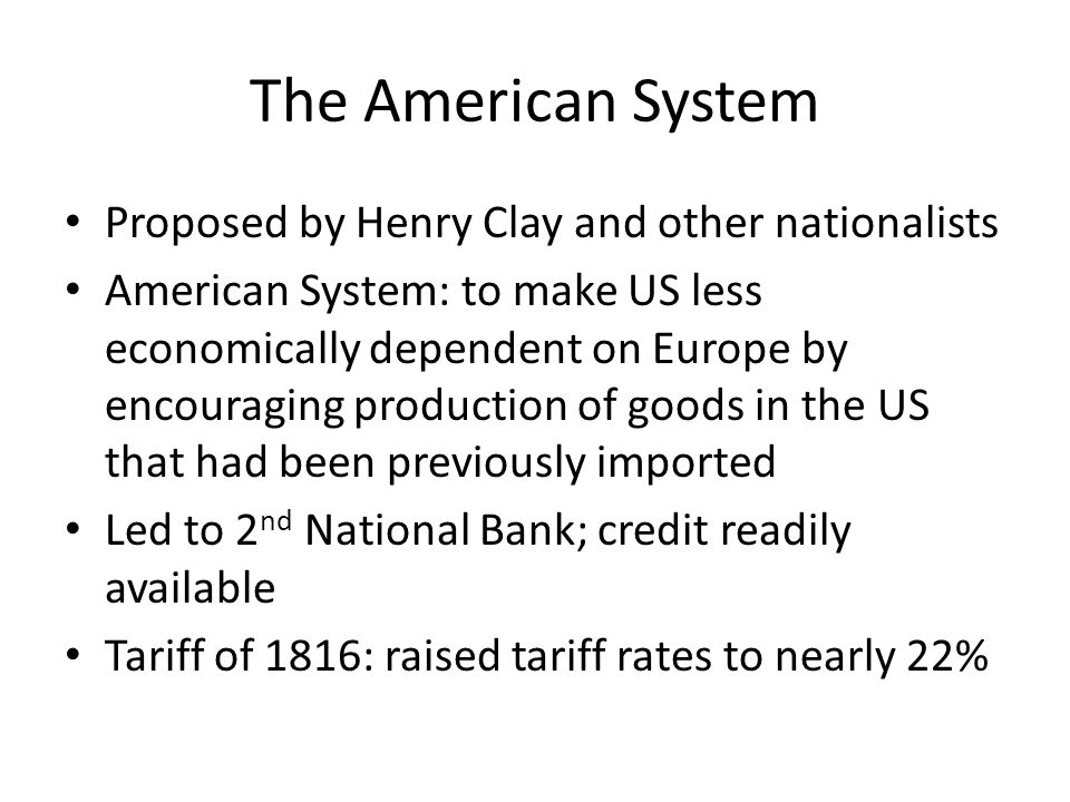 The American System Proposed by Henry Clay and other nationalists