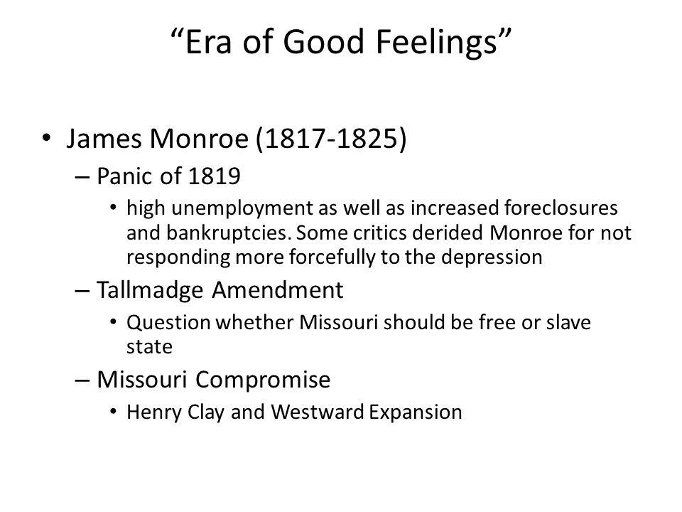 Era of Good Feelings James Monroe (1817-1825) Panic of 1819