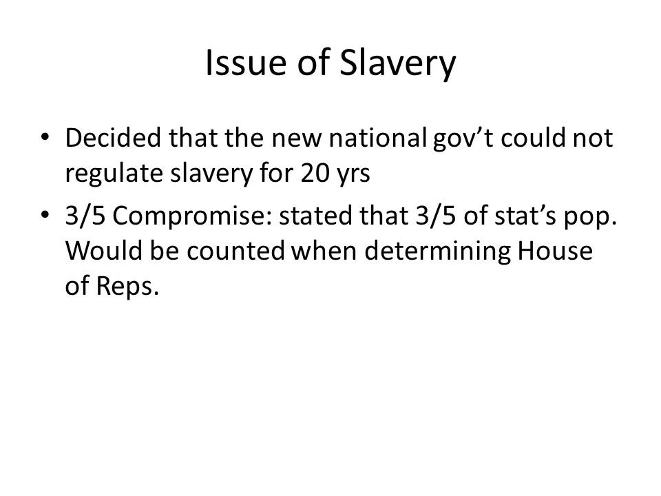 Issue of Slavery Decided that the new national gov't could not regulate slavery for 20 yrs.