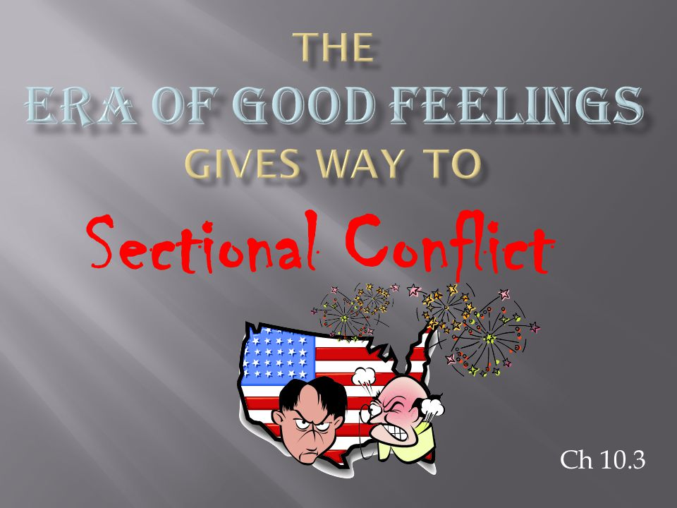 The Era of Good Feelings Gives Way to