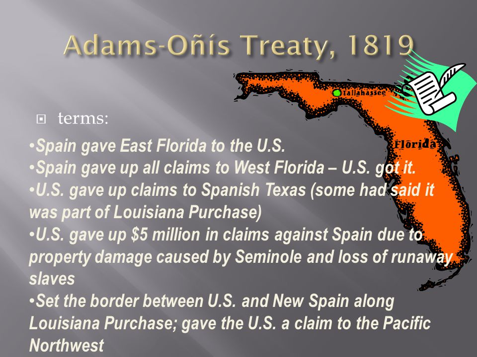 Adams-Oñís Treaty, 1819 terms: Spain gave East Florida to the U.S.