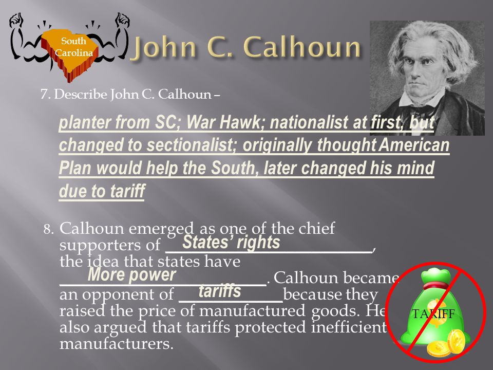 John C. Calhoun South Carolina.