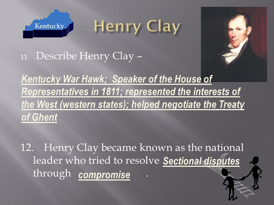 Henry Clay Describe Henry Clay –