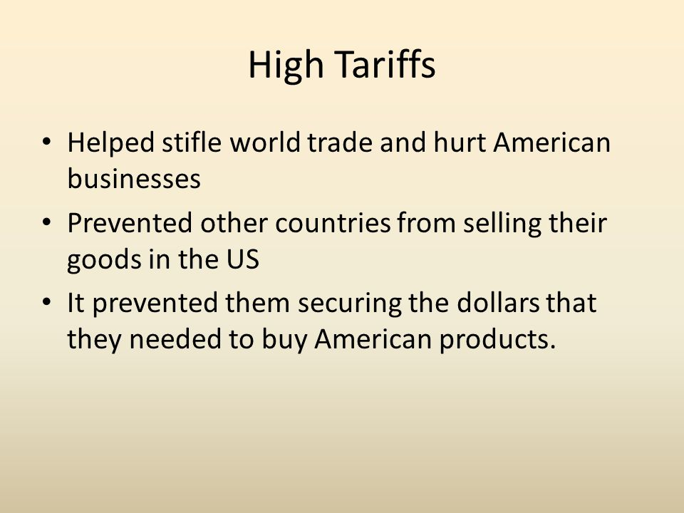 High Tariffs Helped stifle world trade and hurt American businesses