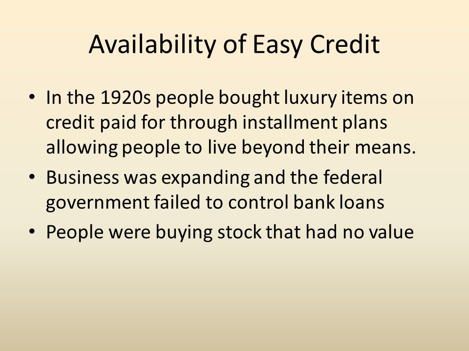 Availability of Easy Credit