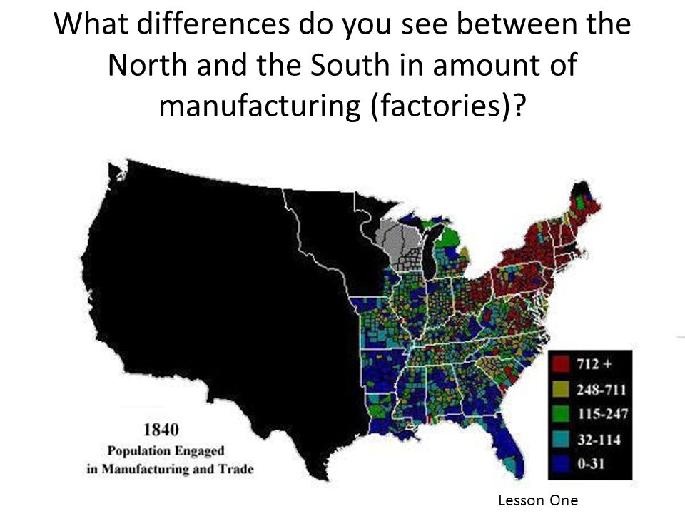 What differences do you see between the North and the South in amount of manufacturing (factories)