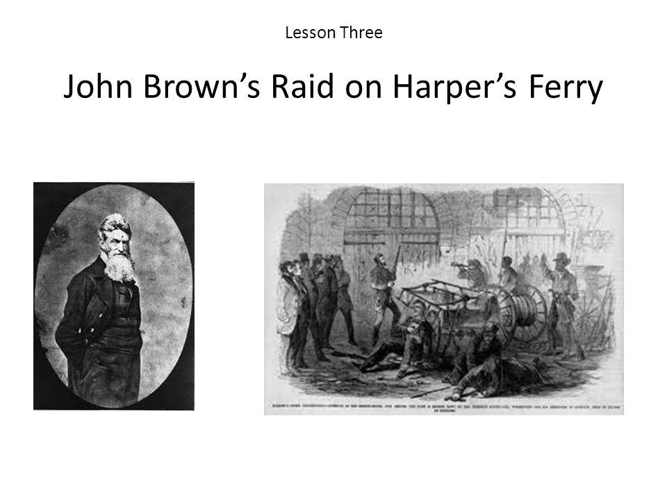 Lesson Three John Brown's Raid on Harper's Ferry