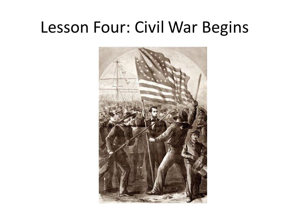 Lesson Four: Civil War Begins
