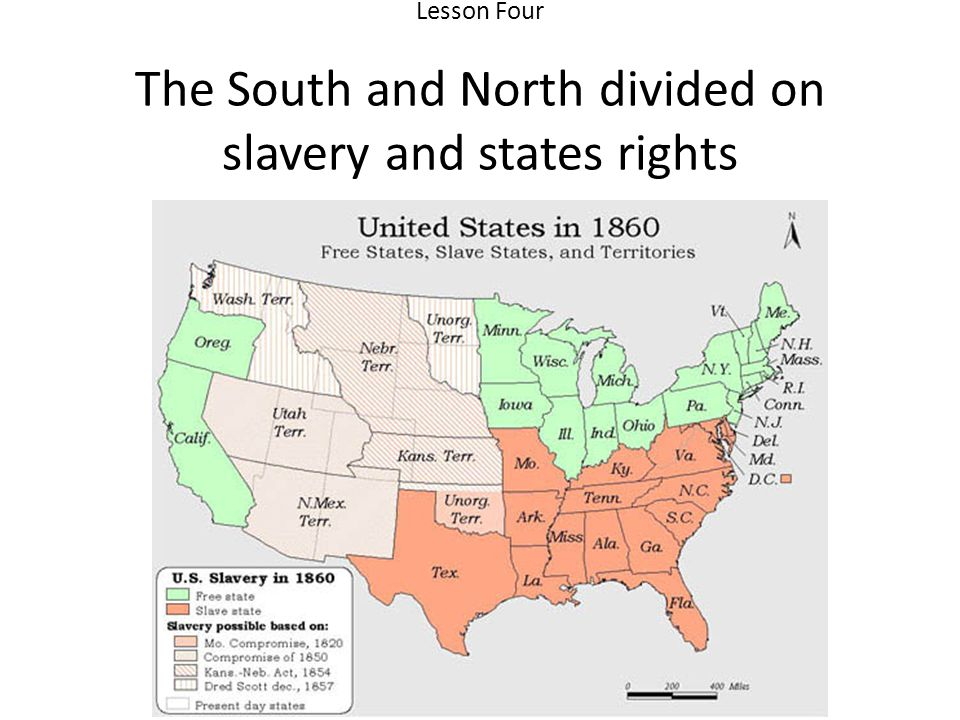 Lesson Four The South and North divided on slavery and states rights