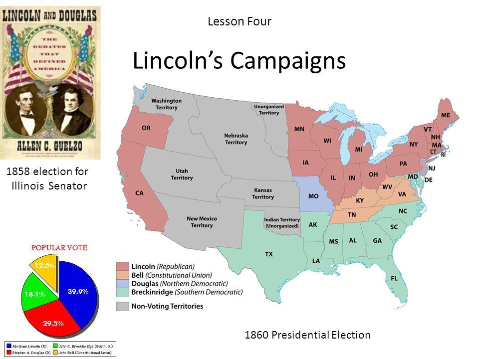Lesson Four Lincoln's Campaigns