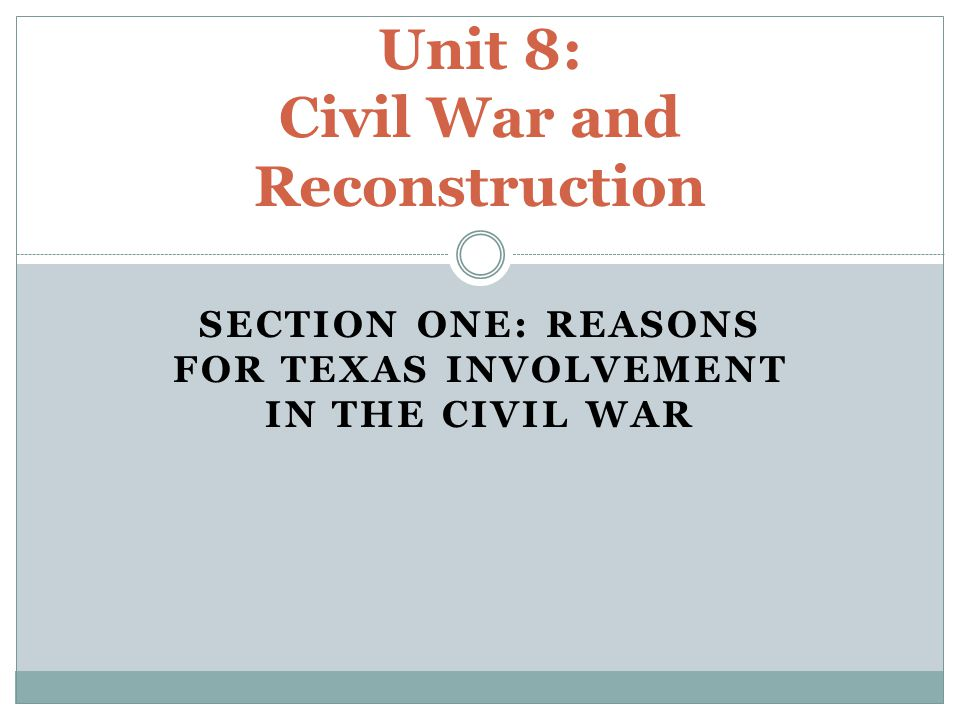 Unit 8: Civil War and Reconstruction