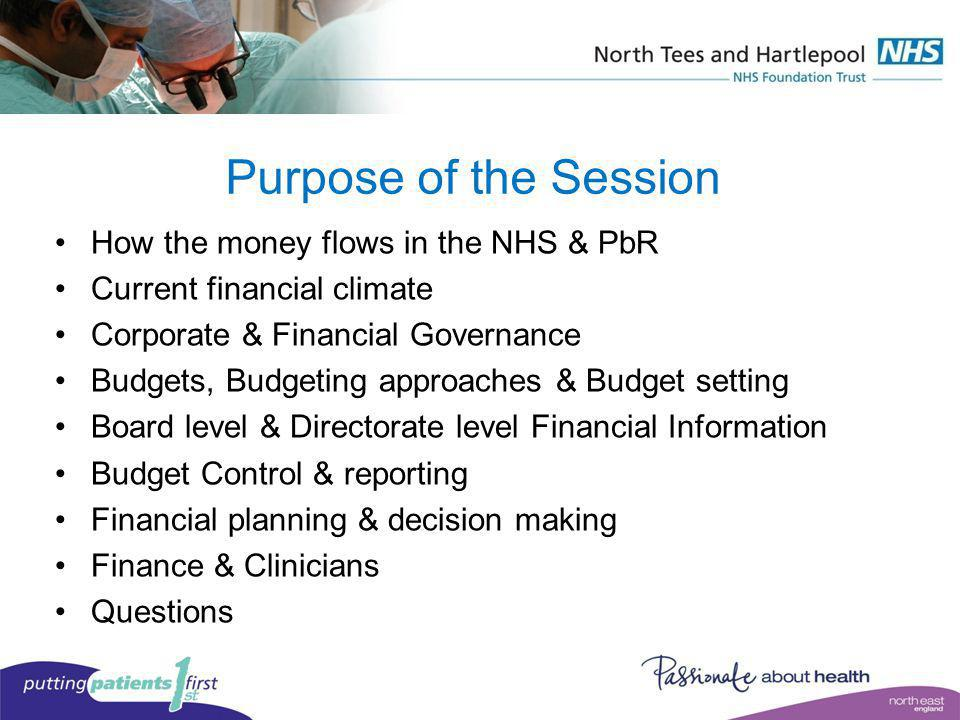 Purpose of the Session How the money flows in the NHS & PbR