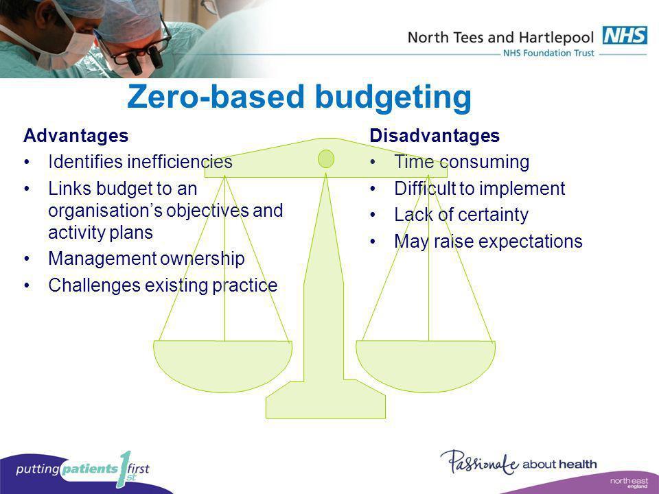Zero-based budgeting Advantages Identifies inefficiencies