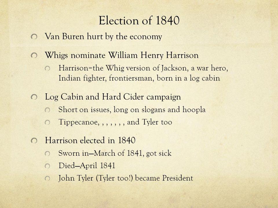 Election of 1840 Van Buren hurt by the economy