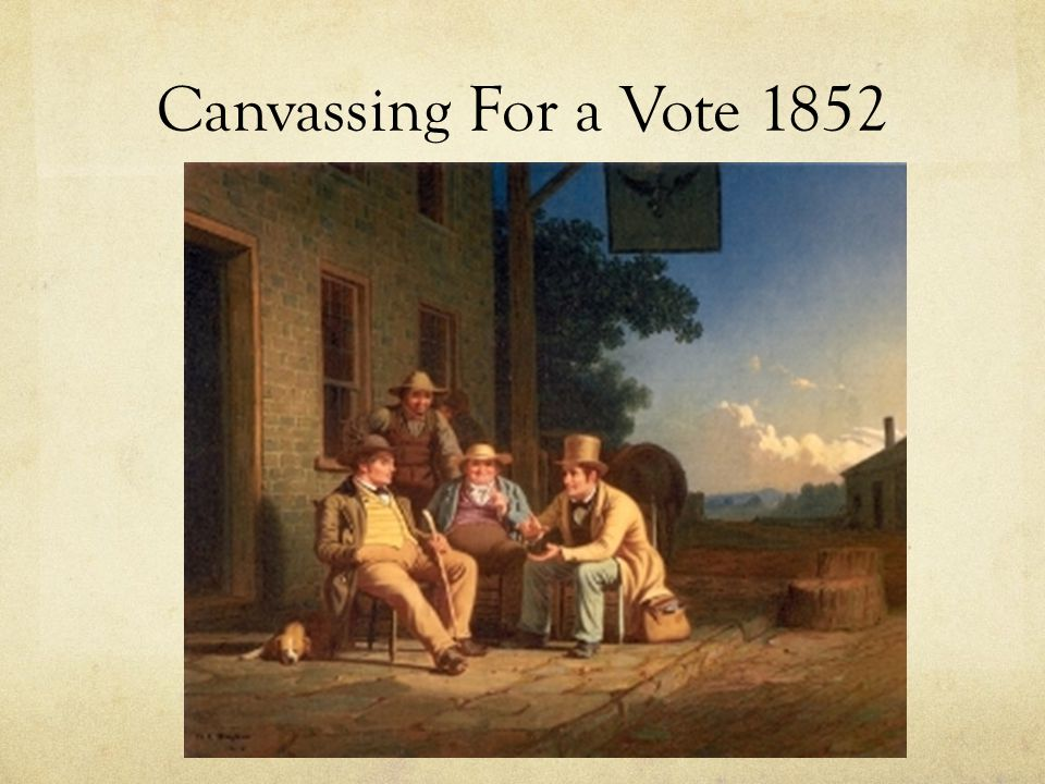 Canvassing For a Vote 1852