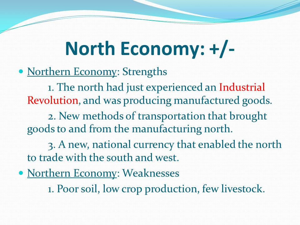 North Economy: +/- Northern Economy: Strengths