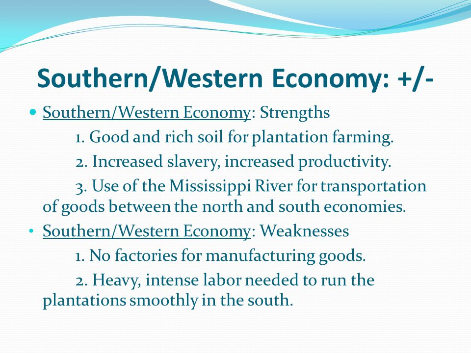 Southern/Western Economy: +/-