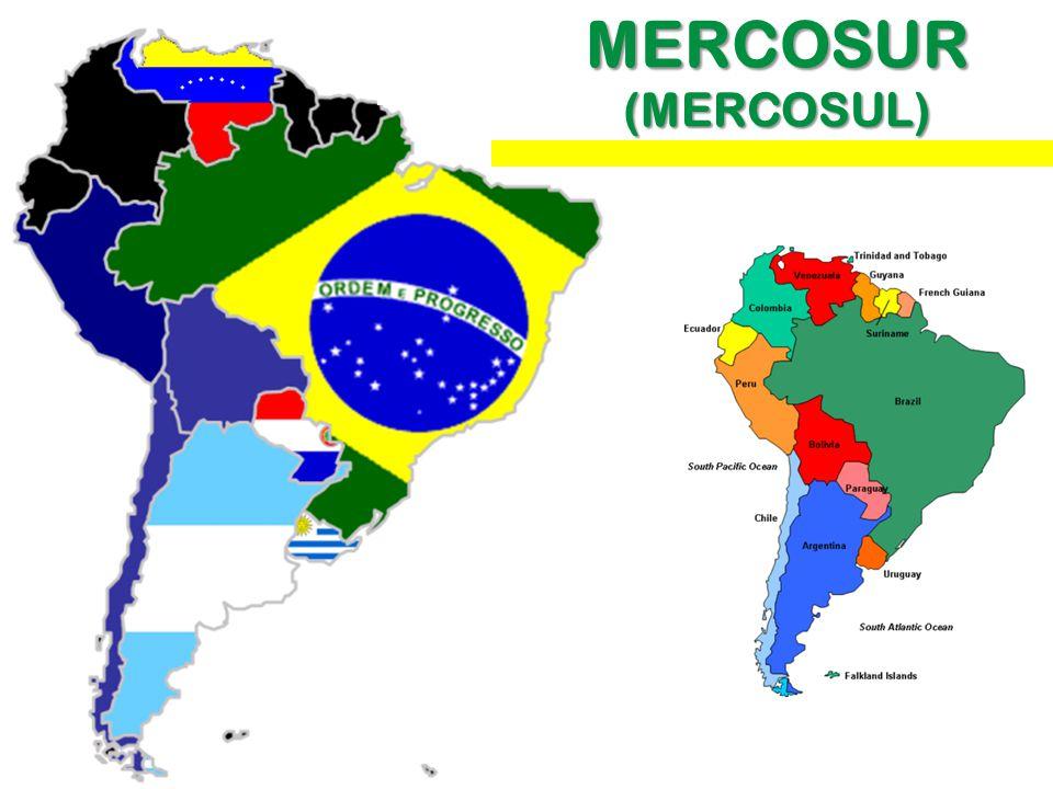 MERCOSUR (MERCOSUL) Mercosur = Argentina + Brazil + Paraguay + Uruguay