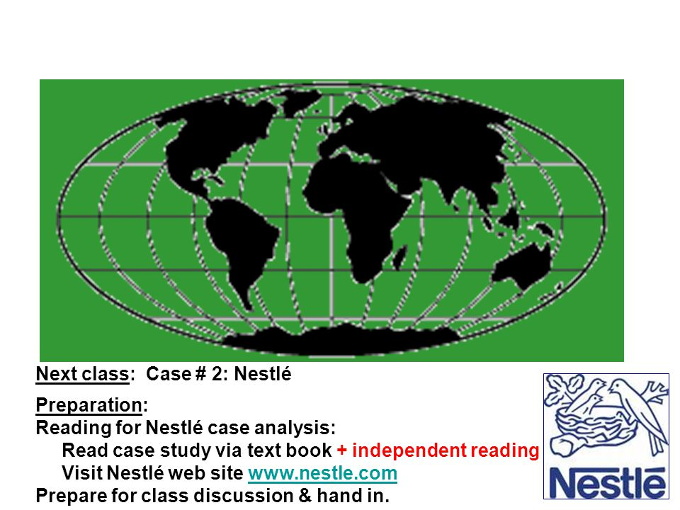 Next class: Case # 2: Nestlé Preparation: