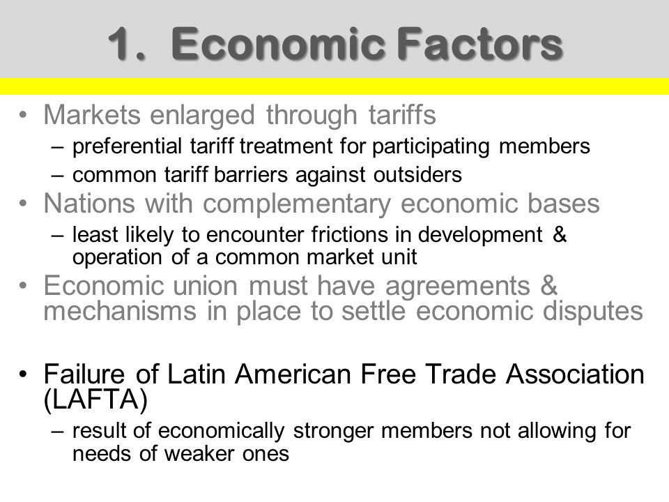 1. Economic Factors Markets enlarged through tariffs