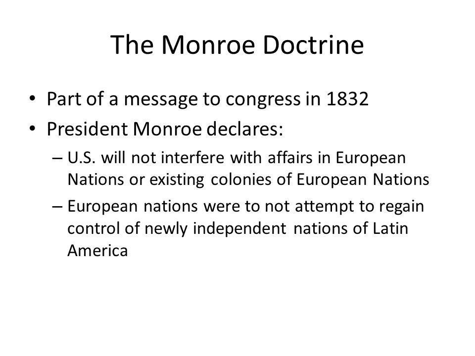The Monroe Doctrine Part of a message to congress in 1832