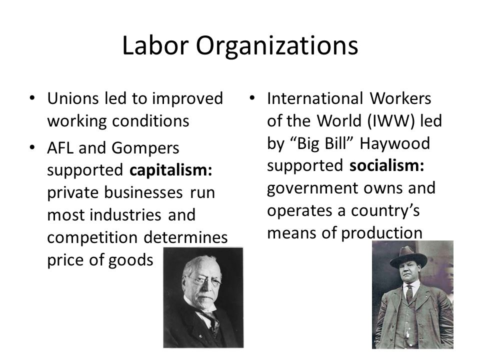 Labor Organizations Unions led to improved working conditions